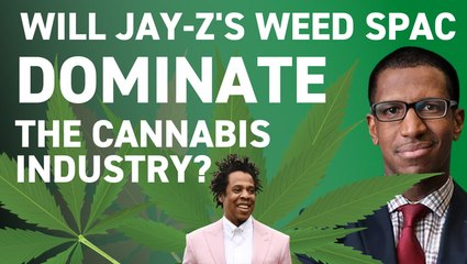 Will Jay-Z's Weed SPAC Dominate the Entire Cannabis Industry? | Voices of Wall Street