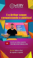 BBB21: E O ARTHUR SEGUE CONQUISTANDO O PÚBLICO!