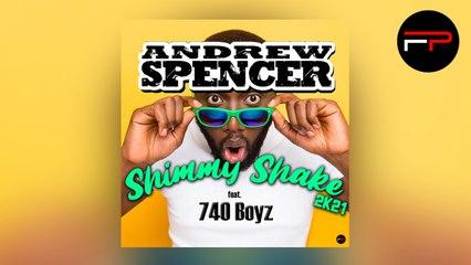 Andrew Spencer Ft. 740 Boyz - Shimmy Shake 2K21 (Radio Edit)