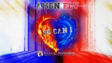 AMON FLY - So Can I