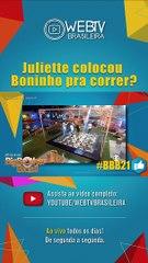 BBB21: JULIETTE COLOCOU BONINHO PRA CORRER?