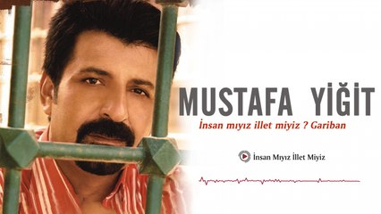 Mustafa Yiğit - İnsan mıyız İllet miyiz - [Official Video | © Medya Müzik]