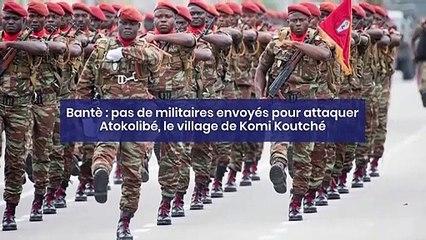 Bantè : pas de militaires envoyés pour attaquer Atokolibé, le village de Komi Koutché