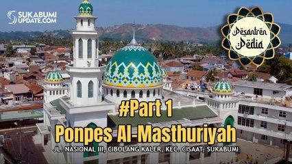 Melihat Bagaimana Peradaban Dibangun di Pesantren Al Masthuriyah Sukabumi (Part 1)