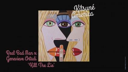 Real Bad Man, Genevieve Artadi - Kill The Lie - | Kitsuné America, The West Coast Edition