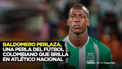 Baldomero Perlaza, una perla del fútbol colombiano que brilla en Atlético Nacional .