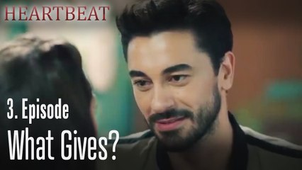 What gives? - Heartbeat Episode 3