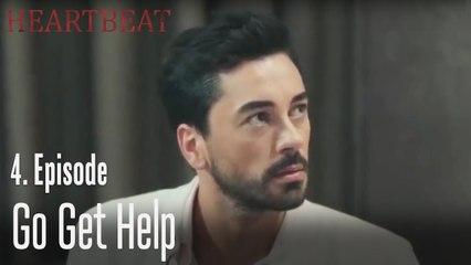 Go get help - Heartbeat Episode 4