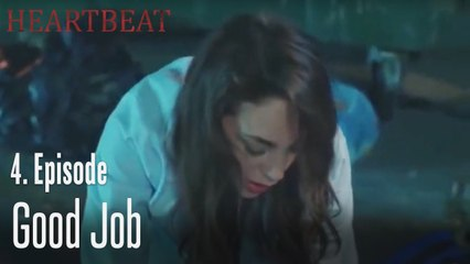 Good job - Heartbeat Episode 4