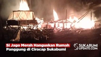 Si Jago Merah Hanguskan Rumah Panggung di Ciracap Sukabumi