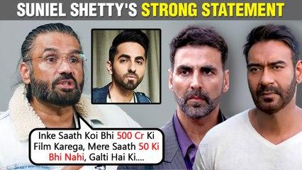 Suniel Shetty's Shocking Statement On Akshay, Ajay | Reveals Biggest Mistake | Praises Ayushmannn