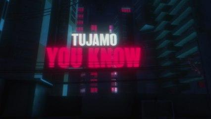 Tujamo - You Know
