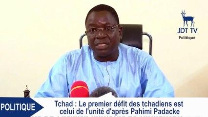 PAHIMI PADACKE ALBERT : le premier défi des tchadiens est celui de l'unité