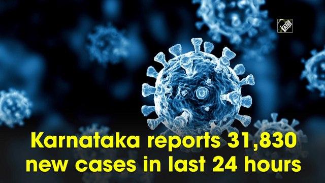 Karnataka reports 31,830 new Covid-19 cases in 24 hours