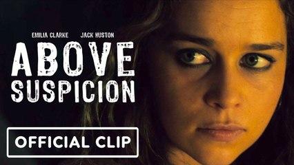 Above Suspicion - Exclusive Official Clip (2021) Emilia Clarke, Johnny Knoxville, Jack Huston
