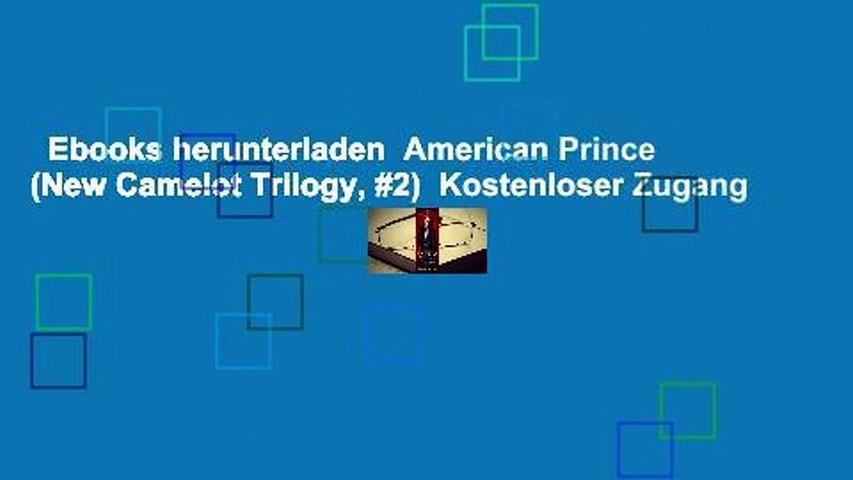 Ebooks herunterladen  American Prince (New Camelot Trilogy, #2)  Kostenloser Zugang