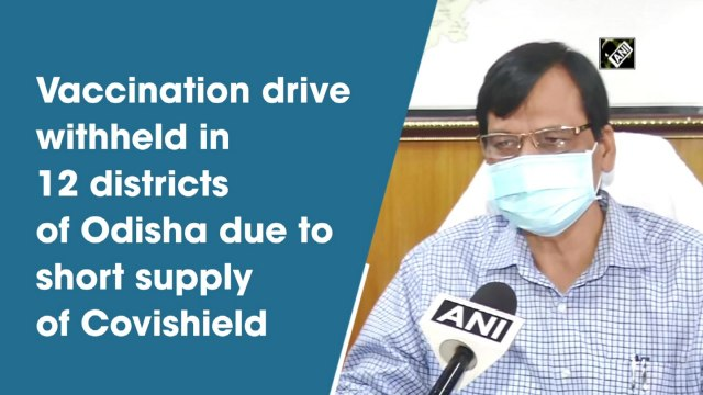 Vaccination drive withheld in 12 districts of Odisha due to short supply of Covishield