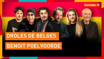 Drôles de Belges - Benoît Poelvoorde - Comédie+