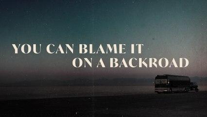 Thomas Rhett - Blame It On A Backroad