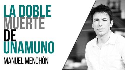 La doble muerte de Unamuno - Entrevista a Manuel Menchón - En la Frontera, 29 de abril de 2021