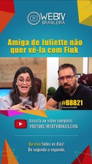 BBB21: AMIGA DE JULIETTE NÃO QUER VÊ-LA COM FIUK