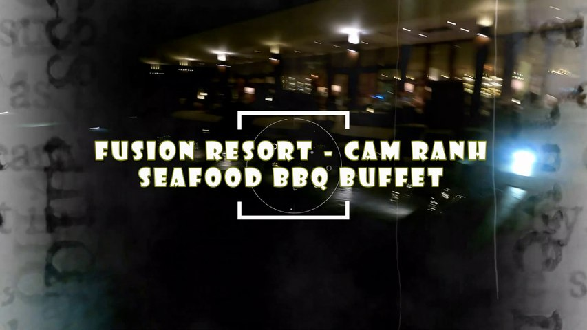 FUSION RESORT | CAM RANH | Seafood BBQ Buffet | Breeze Restaurant