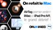 AirTag, premier verdict ! iMac et iPad Pro M1, le grand débrief !⎜ORLM-403