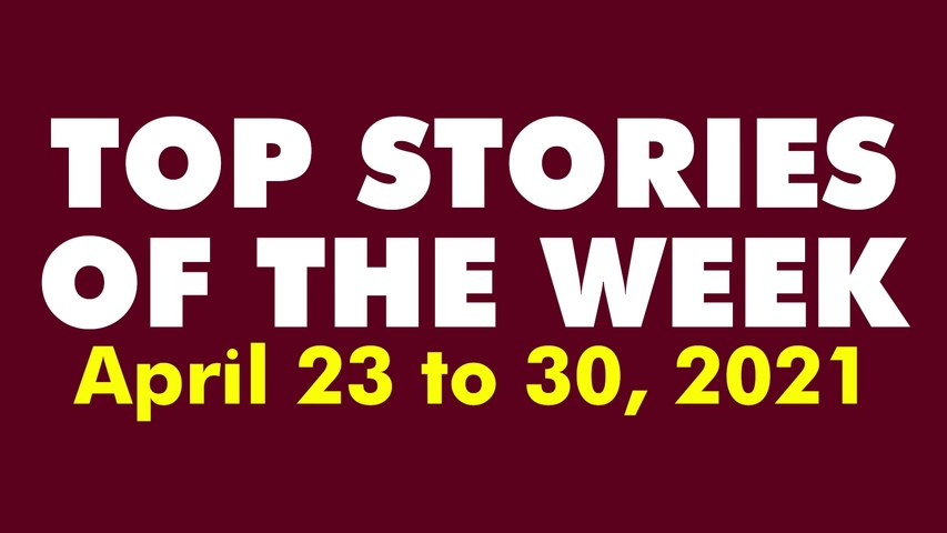 PEP Top Stories of the Week from April 23 to 30, 2021