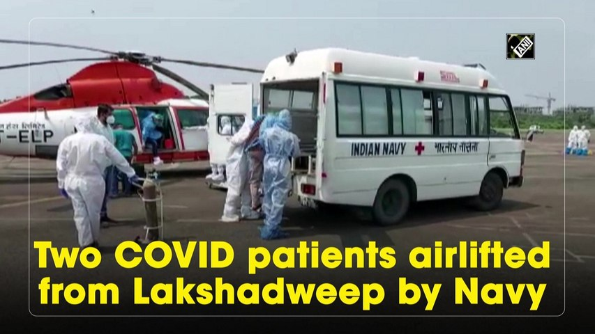 Two Covid patients airlifted from Lakshadweep by Navy