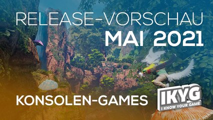 Games-Release-Vorschau - Mai 2021 - Konsole