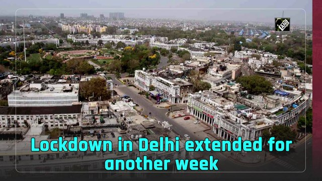 Lockdown in Delhi extended for another week