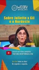 BBB21: SOBRE JULIETTE X GIL E O NORDESTE