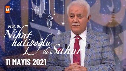 Nihat Hatipoğlu ile Sahur 11 Mayıs 2021