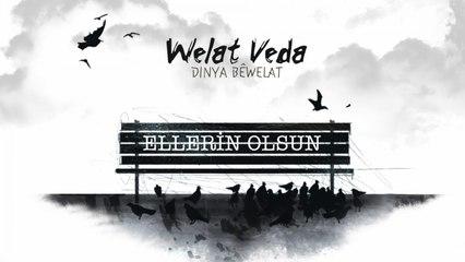 Welat Veda - Ellerin Olsun - [Official Music Video © 2009 Ses Plak]