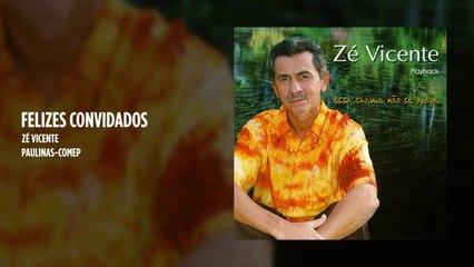 Zé Vicente - Felizes convidados - (Playback)