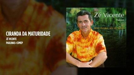 Zé Vicente - Ciranda da maturidade - (Playback)