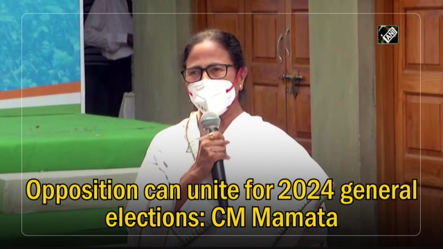 Opposition can unite for 2024 general elections: CM Mamata Banerjee