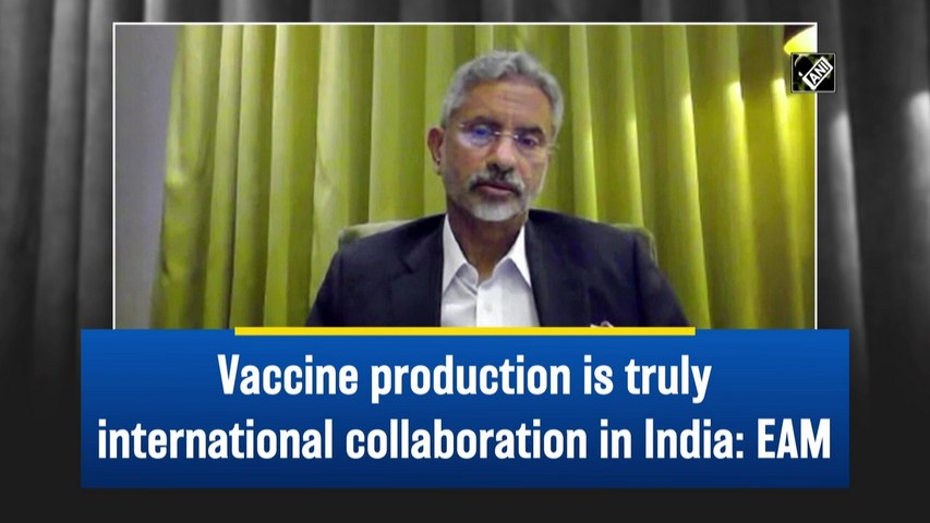 Vaccine production is truly international collaboration in India: EAM