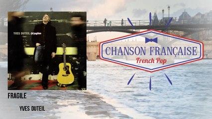 Yves Duteil - Fragile