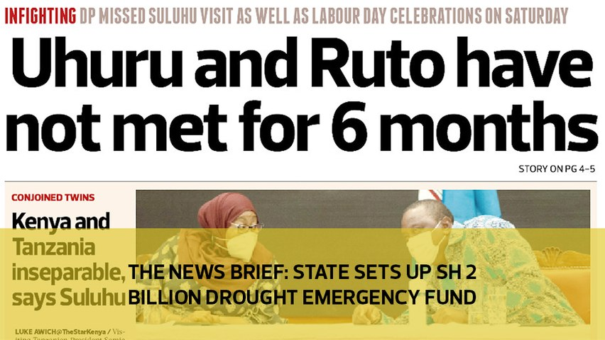 The News Brief: State sets up Sh 2 billion  drought emergency fund