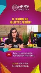 BBB21: O FENÔMENO JULIETTE FREIRE!