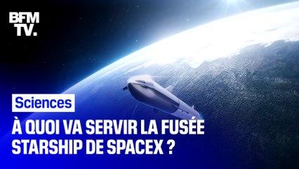 À quoi va servir la fusée Starship de SpaceX ?
