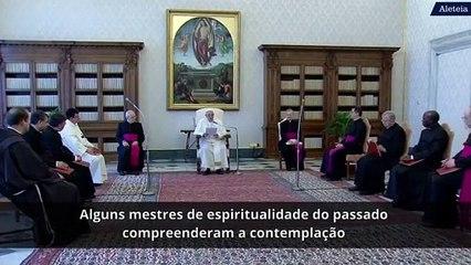 A oração de contemplação, segundo o Papa
