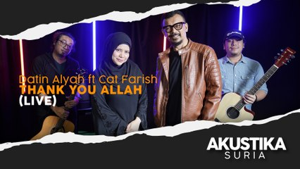 Datin Alyah Ft  Cat Farish - Thank Allah (LIVE) #AkustikaSuria
