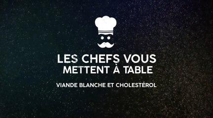 Les chefs vous mettent à table : viande blanche et cholestérol (épisode 1)