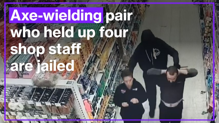 Axe-wielding pair who held up four shop staff are jailed
