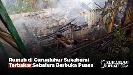 Rumah di Curugluhur Sukabumi Terbakar Sebelum Berbuka Puasa
