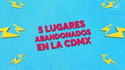 5 lugares abandonados de la CDMX que debes conocer   CHILANGO