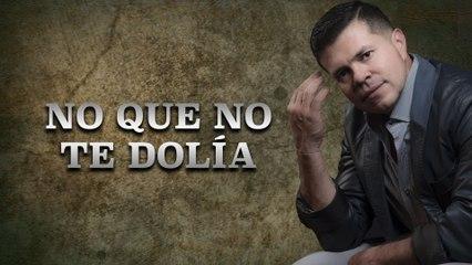 Jorge Medina - No Que No Te Dolía