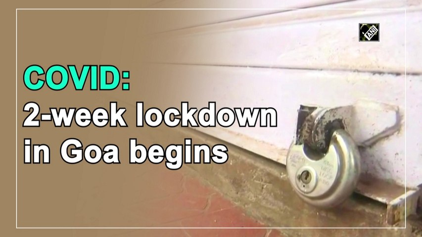 Two-week Covid-19 lockdown in Goa begins